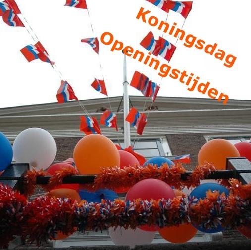 Openingstijden Koningsdag 2015 Openingstijden